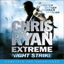 Chris Ryan Extreme: Night Strike Audiobook
