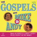 Gospels with Mike and Andy, New International Versions
