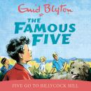 Famous Five: Five Go To Billycock Hill, Enid Blyton
