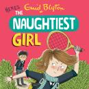 Naughtiest Girl: Here's The Naughtiest Girl Book 4, Enid Blyton