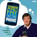 Stephen Fry On The Phone  The Complete Radio 4 Series, Stephen Fry