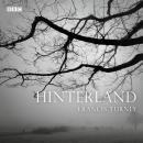 Hinterland: A BBC Radio 4 dramatisation Audiobook