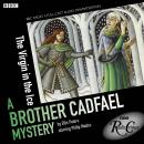 Virgin In The Ice: A Brother Cadfael Mystery, Ellis Peters