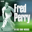 Fred Perry In His Own Words, Fred Perry