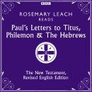 The Paul's Letters to Titus, Philemon & The Hebrews: The New Testament, Revised English Edition Audiobook