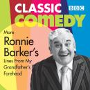 Ronnie Barker's More Lines From My Grandfather's Forehead Audiobook