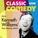 More Kenneth Williams' Stop Messing About Audiobook