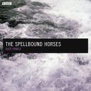 The Spellbound Horses: A BBC Radio 4 dramatisation Audiobook
