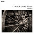 Early Belt And The Present: A BBC Radio 4 dramatisation Audiobook