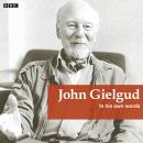 John Gielgud In His Own Words, John  Sir Gielgud