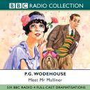 Meet Mr Mulliner: Six BBC Radio 4 Full-Cast Dramatisations Audiobook