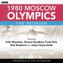 1980 Moscow Olympics: The Reunion Audiobook
