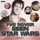 I've Never Seen Star Wars  Series 3, Complete Audiobook