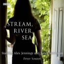 Stream, River, Sea: A BBC Radio 4 dramatisation, Peter Souter