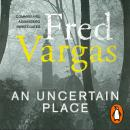 Uncertain Place, Fred Vargas