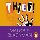 Thief!, Malorie Blackman