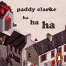 Paddy Clarke Ha Ha Ha: Winner of the Booker Prize 1993, Roddy Doyle