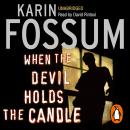 When The Devil Holds The Candle, Karin Fossum