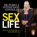 Sex Life: How Our Sexual Encounters and Experiences Define Who We Are, Pamela Stephenson-Connolly