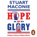 Hope and Glory: The Days that Made Britain, Stuart Maconie