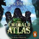 Emerald Atlas:The Books of Beginning 1, John Stephens