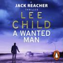 Wanted Man: (Jack Reacher 17), Lee Child
