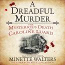 A Dreadful Murder: The Mysterious Death of Caroline Luard Audiobook
