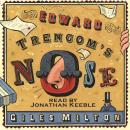 Edward Trencom's Nose: A Novel of History, Dark Intrigue and Cheese Audiobook