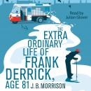 The Extra Ordinary Life of Frank Derrick, Age 81 Audiobook