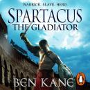 Spartacus: The Gladiator: (Spartacus 1) Audiobook