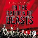 In The Garden of Beasts: Love and terror in Hitler's Berlin Audiobook