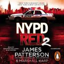 NYPD Red 2: A vigilante killer deals out a deadly type of justice, James Patterson