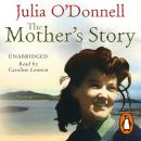 Mother's Story: A Tale of Hardship and Maternal Love, Julia O'donnell