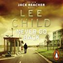 Never Go Back: (Jack Reacher 18), Lee Child