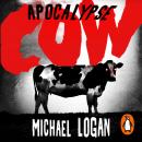 Apocalypse Cow, Michael Logan