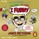 I Funny: A Middle School Story, James Patterson
