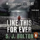 Like This, For Ever: Lacey Flint Series, Book 3, Sharon Bolton