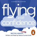Flying with Confidence: A Guided Relaxation, Patricia Furness-Smith