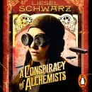A Conspiracy of Alchemists: Chronicles of Light and Shadow Audiobook