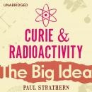 Curie And Radioactivity, Paul Strathern