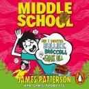 Middle School: How I Survived Bullies, Broccoli, and Snake Hill: (Middle School 4), James Patterson
