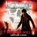 Lockwood & Co: The Whispering Skull: Book 2, Jonathan Stroud