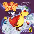 Dinosaur That Pooped The Past!, Dougie Poynter, Tom Fletcher