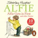 Alfie Gets in First and Other Stories, Shirley Hughes