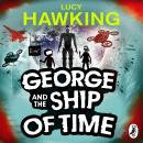George and the Ship of Time Audiobook