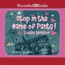 Stop in the Name of Pants!, Louise Rennison