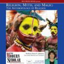 Religion, Myth, and Magic: The Anthropology of Religion, Susan Johnston
