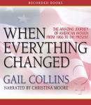 When Everything Changed: The Amazing Journey of American Women from 1960 to the Present, Gail Collins