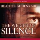 Weight of Silence, Heather Gudenkauf