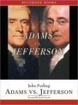Adams vs. Jefferson: The Tumultuous Election of 1800, John E. Ferling